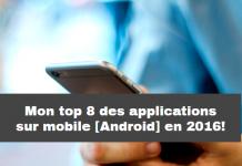 Mon top 8 des applications sur mobile [Android] en 2016!