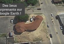 Lieux Surprenants Sur Google Earth