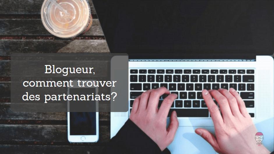 Blogueur comment trouver des partenariats blog sur la for Comment trouver des plans