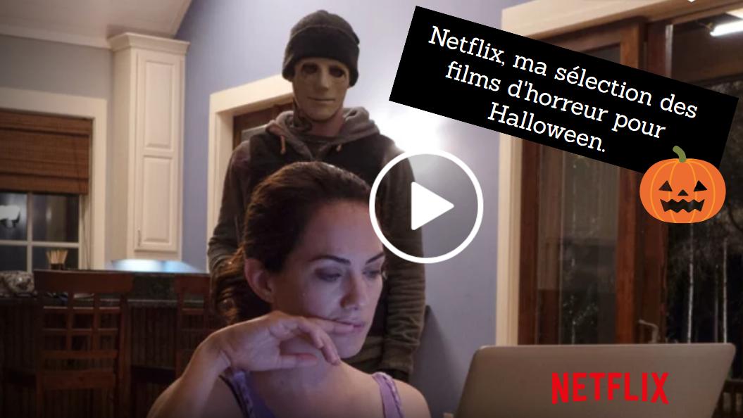 netflix ma s lection des films d 39 horreur pour halloween blog sur la culture geek l 39 high. Black Bedroom Furniture Sets. Home Design Ideas