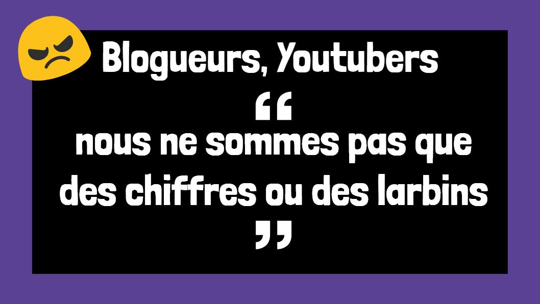 Blogueurs Youtubers Nous Ne Sommes Pas Que Des Chiffres Ou Des