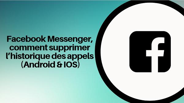effacer historique facebook messenger android