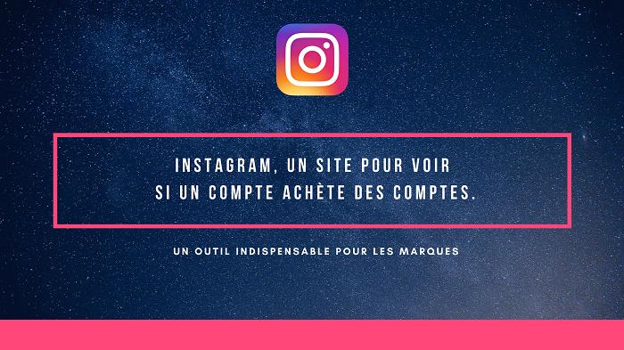 Instagram, un site pour voir si un compte achète des comptes.