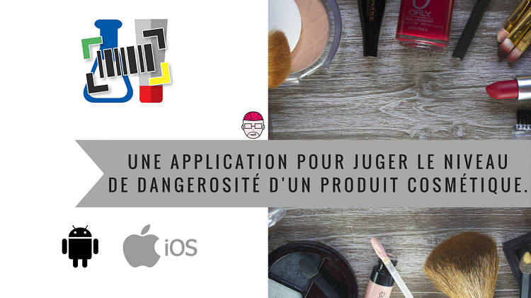 Une application pour juger le niveau de dangerosité d'un produit cosmétique.