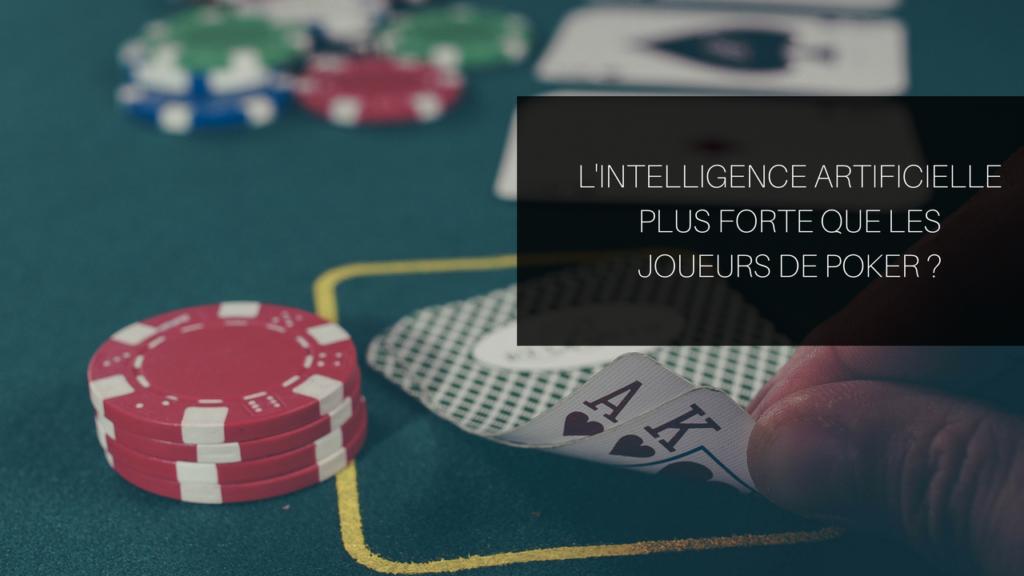 L'Intelligence Artificielle plus forte que les joueurs de poker_