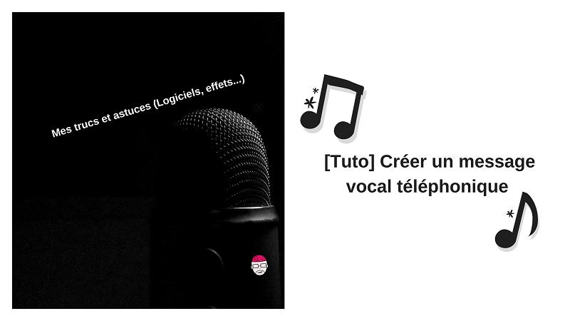 [Tuto] Créer un message vocal téléphonique pour votre entreprise (1)