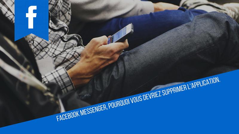 Messenger, pourquoi vous devriez supprimer l'application. 1