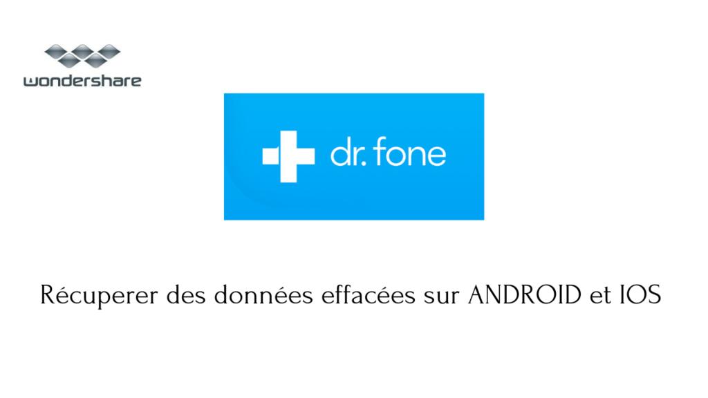 [TEST] Dr.phone: récuperer des données effacées ANDROID IOS 1