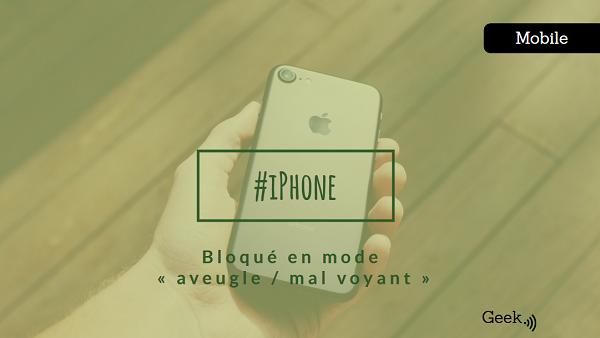 iPhone-Bloqué-en-mode-aveugle-mal-voyant-Le-désactiver
