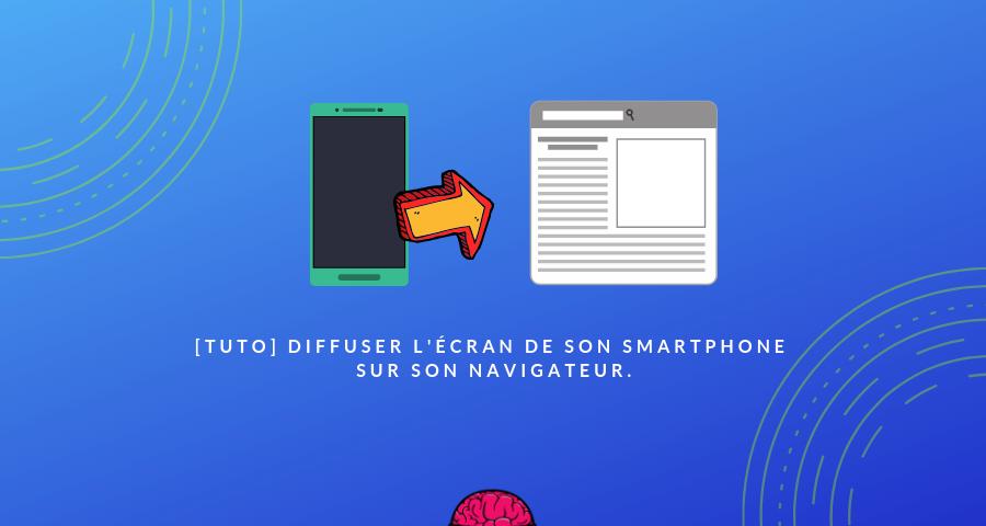 [Tuto] Diffuser l'écran de son smartphone sur son navigateur.