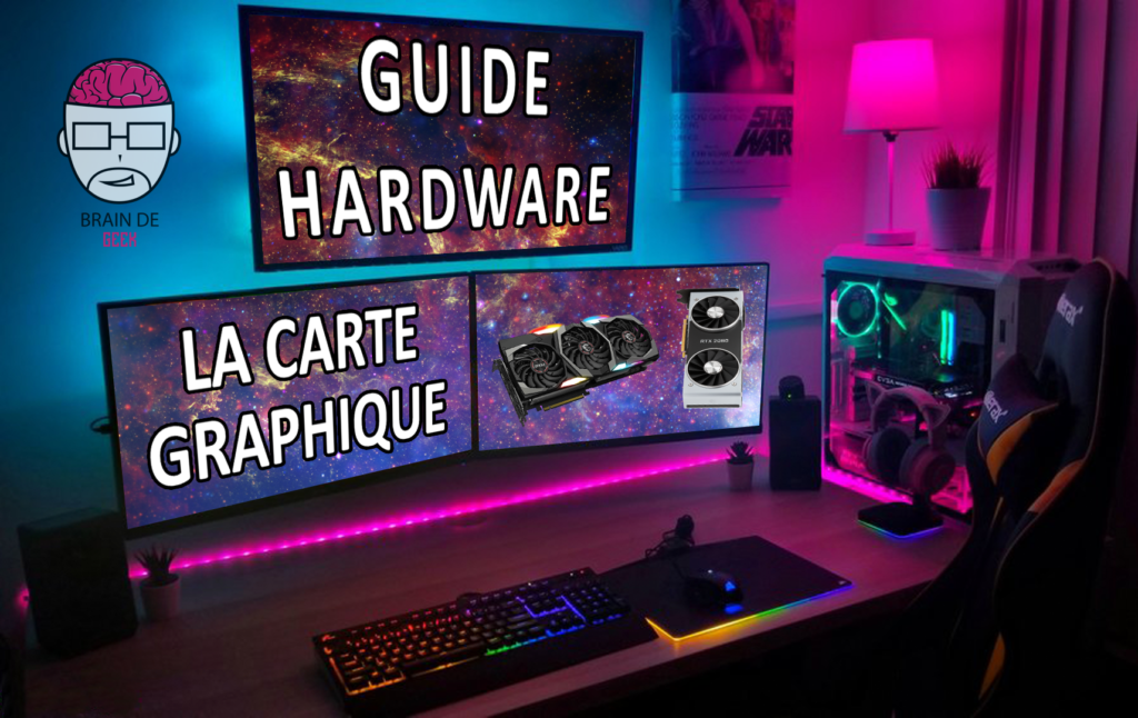 Guide Hardware - carte graphique
