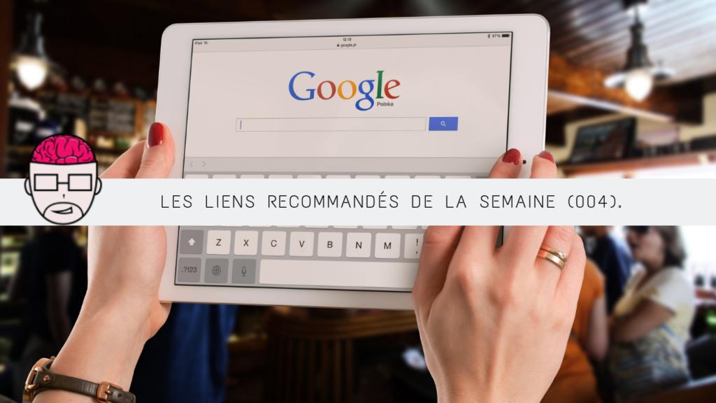 Les Liens Recommandés De La Semaine (004). 1