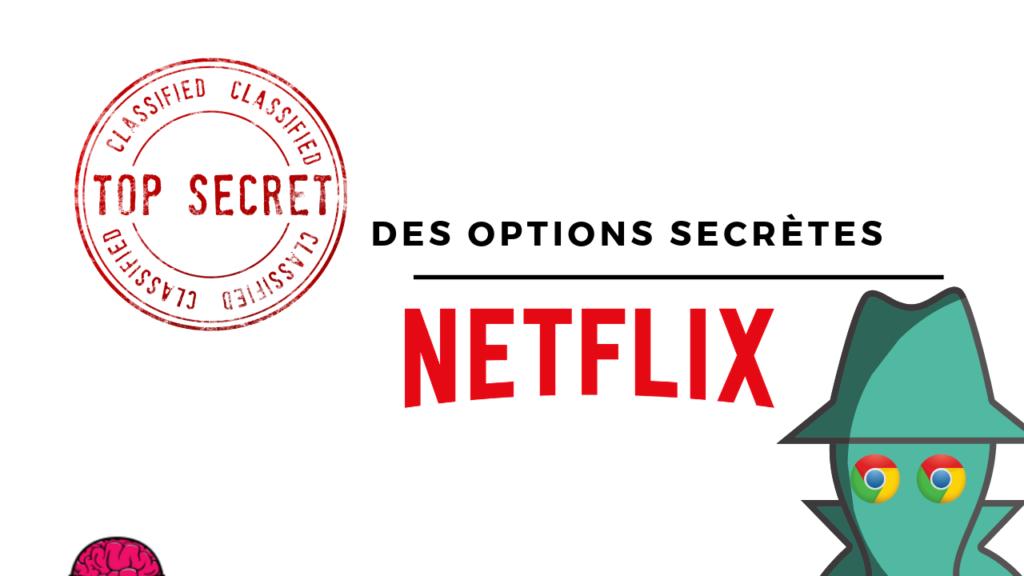Netflix, des options secrètes si vous utilisez Chrome. 1