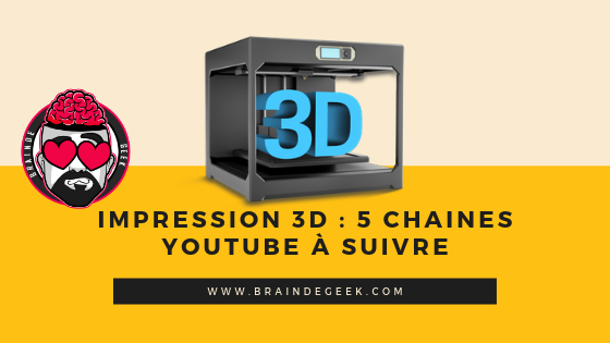 Impression 3D : 5 chaines Youtube à suivre quand on commence ! 1