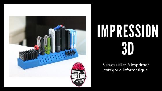 Impression 3D, 3 trucs utiles à imprimer catégorie informatique. 1