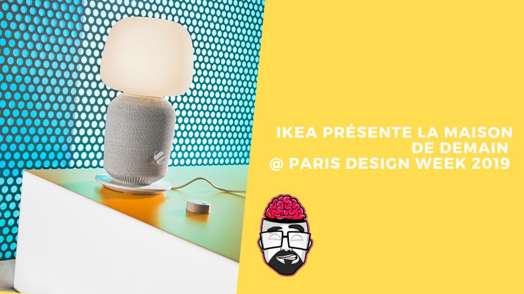 Ikea présente la maison de demain @ Paris Design Week 2019 1