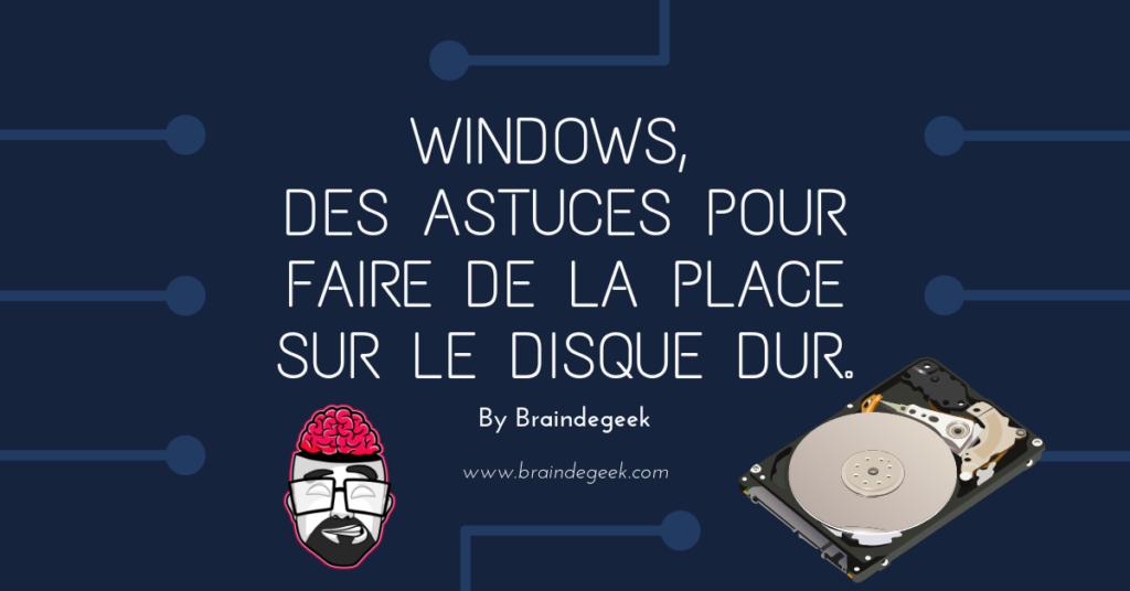 Windows, des astuces pour faire de la place sur le disque dur. 1