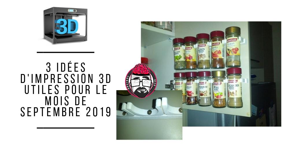 3 idées d'impression 3D utiles pour le mois de septembre 2019. 1