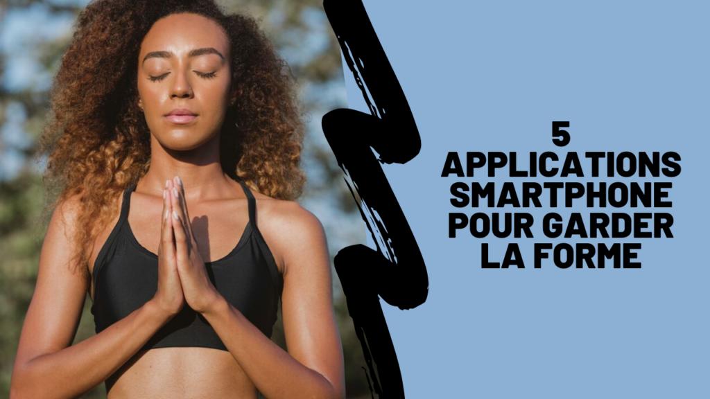 5 applications smartphone pour garder la forme 1