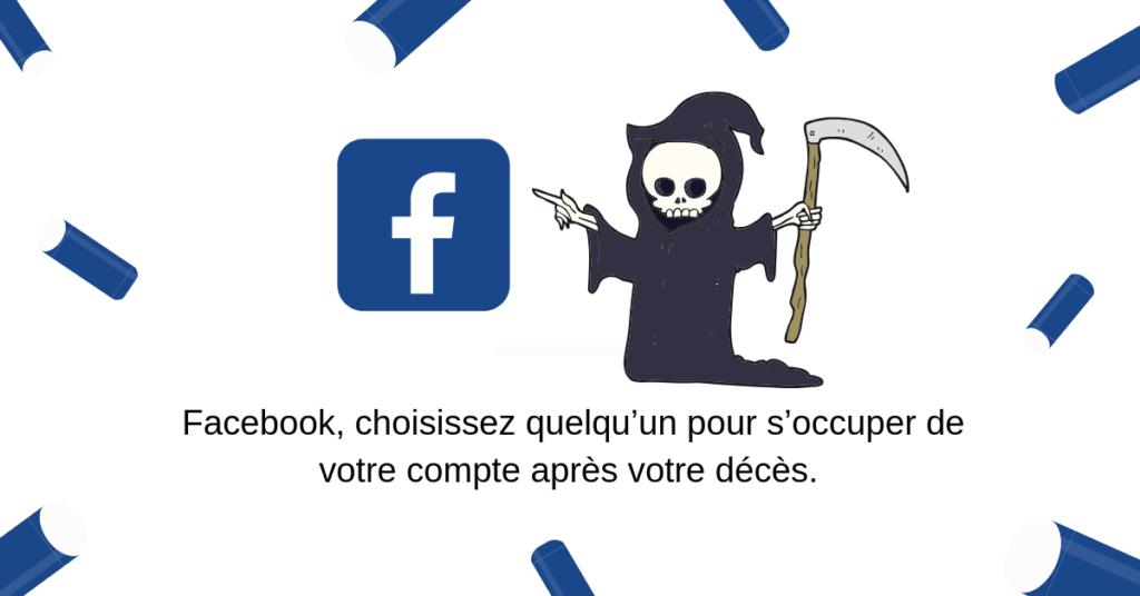 Facebook, choisissez quelqu'un pour s'occuper de votre compte après votre décès. 1