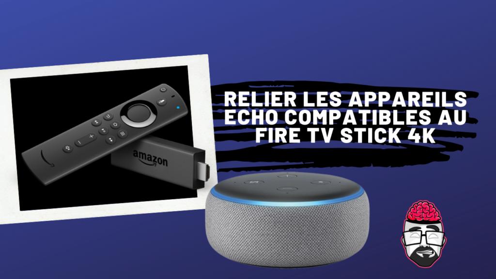 Relier les appareils Echo compatibles au Fire TV Stick 4K 1
