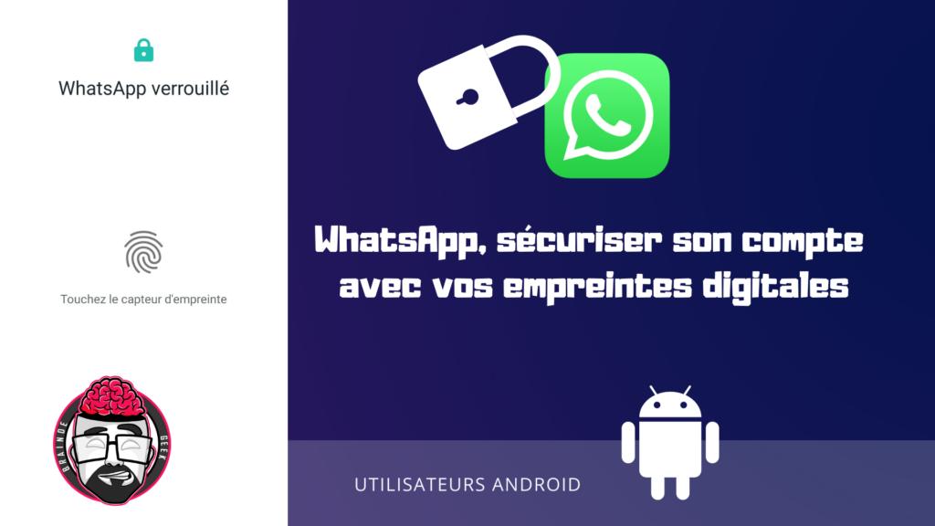 WhatsApp, sécuriser son compte avec vos empreintes digitales 1