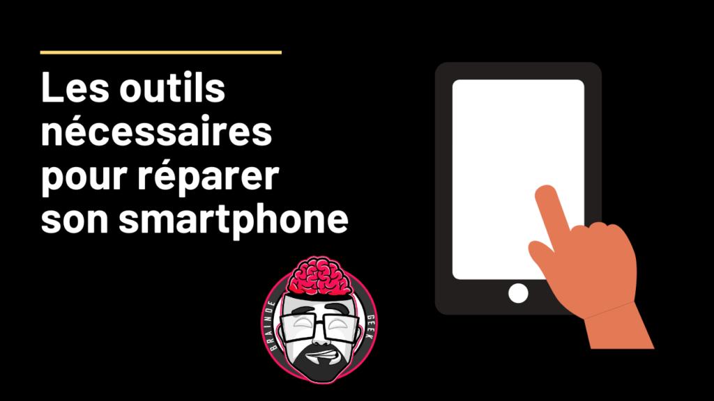 Les outils nécessaires pour réparer son smartphone 1