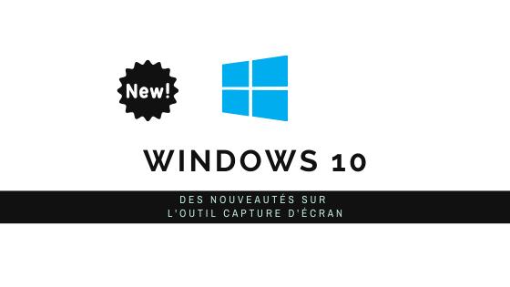 Windows 10, faire une capture d'écran [Des nouveautés] 1