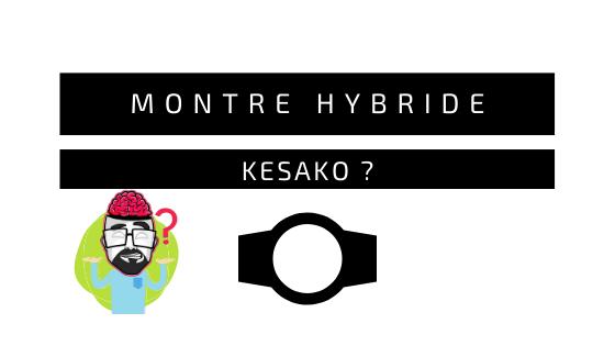 C'est quoi une montre connectée hybride ? Exemple : MATE2+ 1