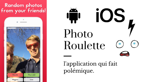 Photo roulette, l'application qui fait polémique. 1
