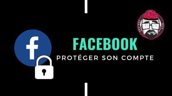 Protéger son compte FACEBOOK, des options importantes ! 1