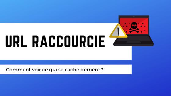 Verifier une URL raccourcie / courte, demasquer l'URL derriere. 1