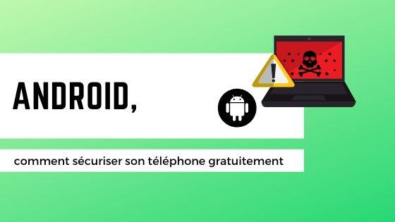 Sécuriser son smartphone Android gratuitement ? 1
