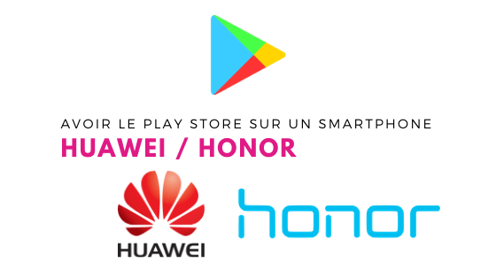 Huawei / Honor : installer le Play Store TUTO 2020 1