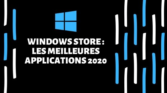 Windows Store : les meilleures applications 2020 1