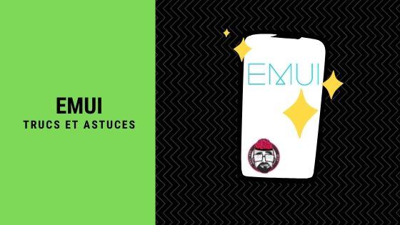EMUI 10, forcer la mise à jour + trucs astuces 1