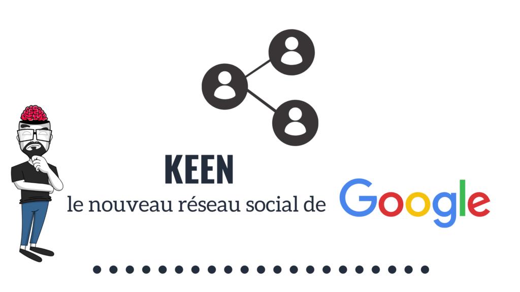 keen reseau social google 2020